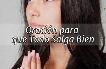 Oración para que Todo Salga Bien